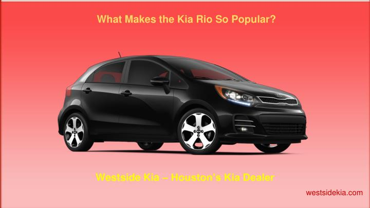 What Makes the Kia Rio So Popular?