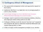 5 contingency school of management