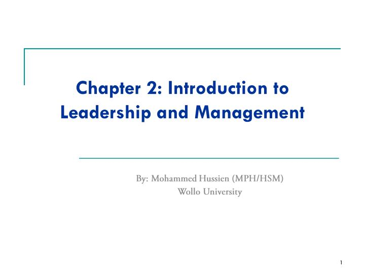Chapter 2 introduction to leadership and management