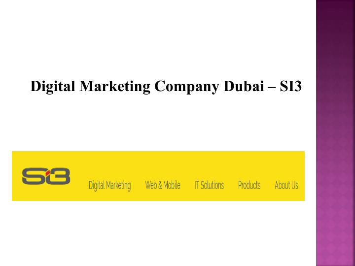 Digital Marketing Company Dubai – SI3