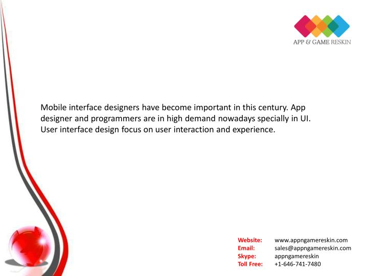 Mobile interface designers have become important in this century. App