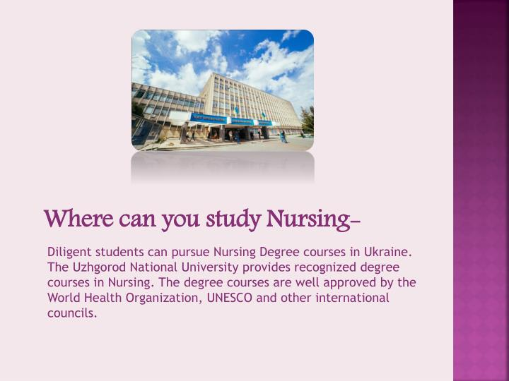 Where can you study Nursing-