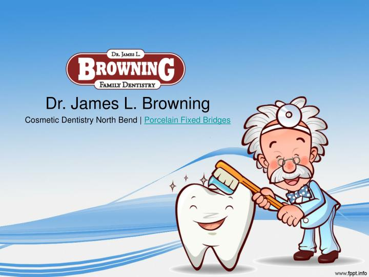 Dr james l browning cosmetic dentistry north bend porcelain fixed bridges