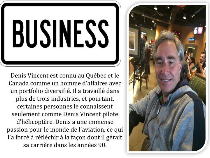 Denis Vincent est connu au Québec et le