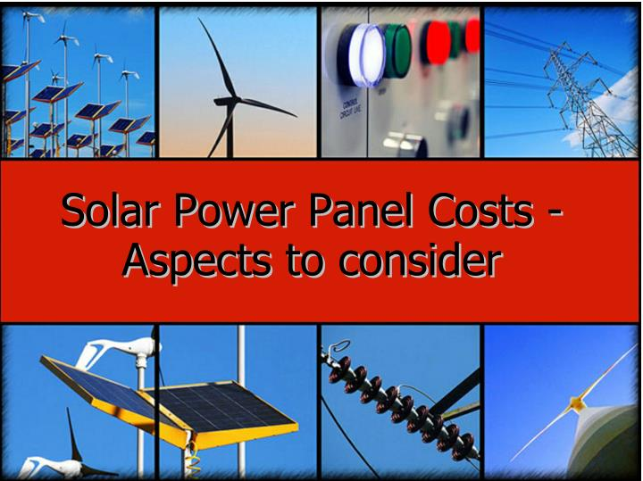 Solar Power Panel Costs -