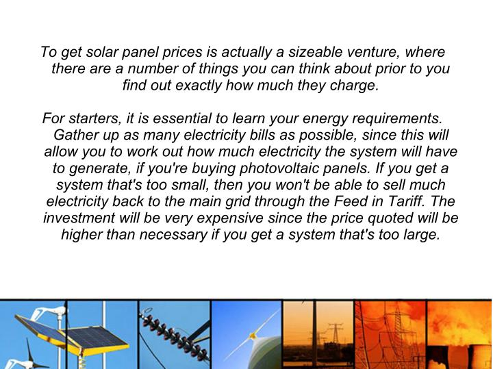 To get solar panel prices is actually a sizeable venture, where