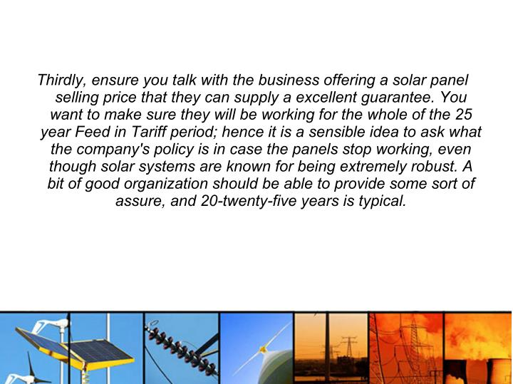 Thirdly, ensure you talk with the business offering a solar panel