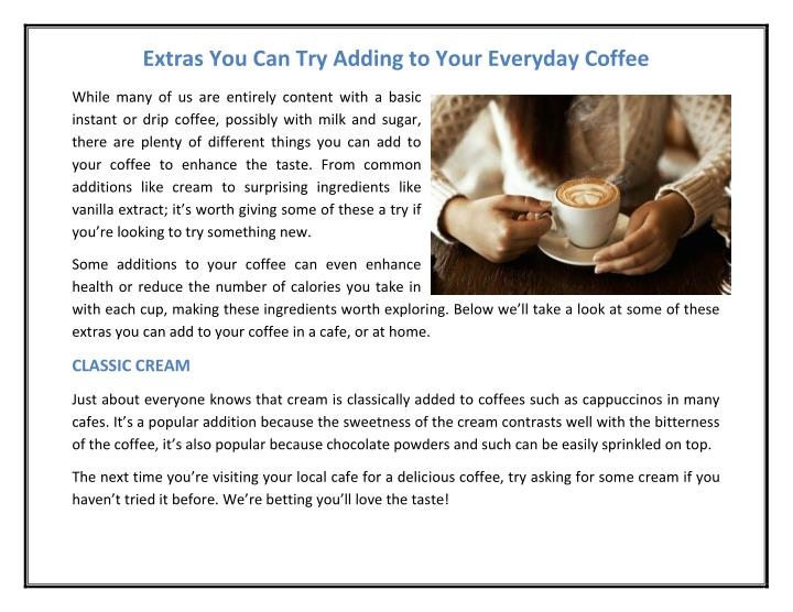 Extras You Can Try Adding to Your Everyday Coffee