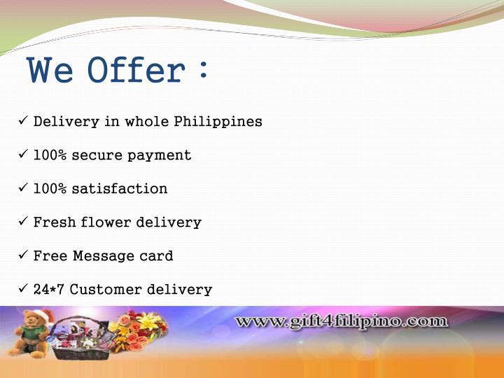 We Offer :
