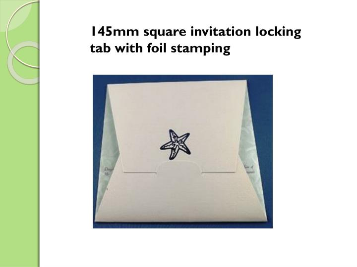 145mm square invitation locking tab with foil stamping