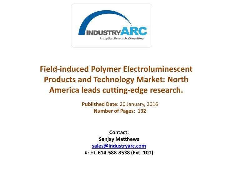 Field-induced Polymer Electroluminescent Products and Technology Market: North America leads cutting...
