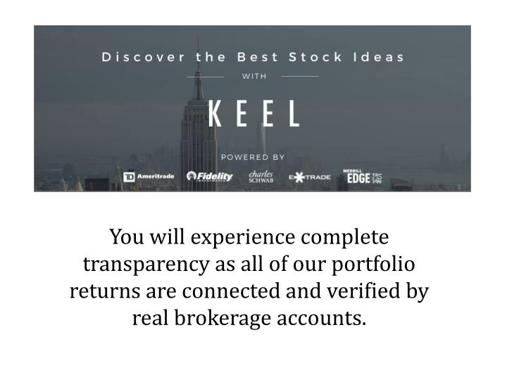 You will experience complete transparency as all of our portfolio returns are connected and verified...