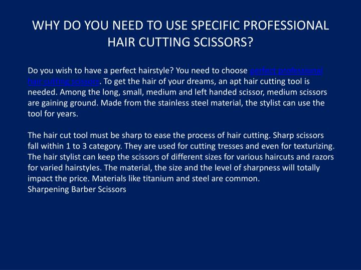 Why do you need to use specific professional hair cutting scissors