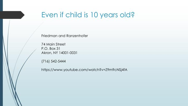 Even if child is 10 years old?