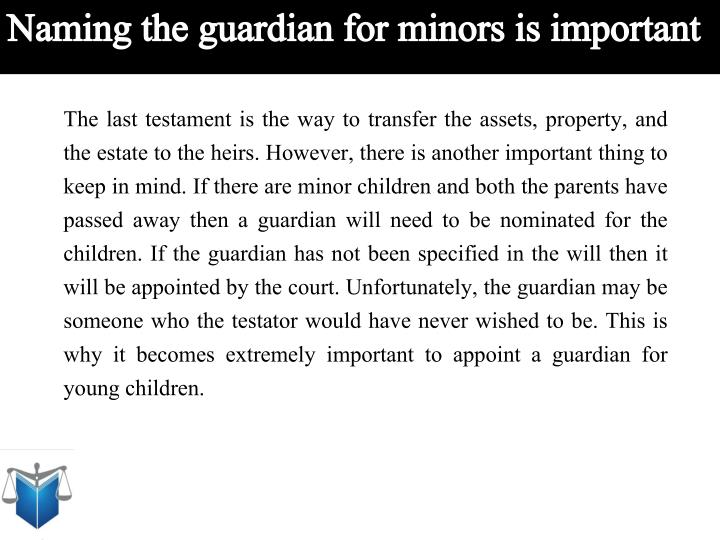 Naming the guardian for minors is important