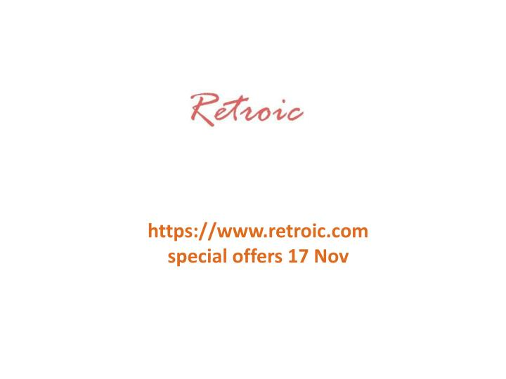 Https://www.retroic.comspecial offers 17 Nov