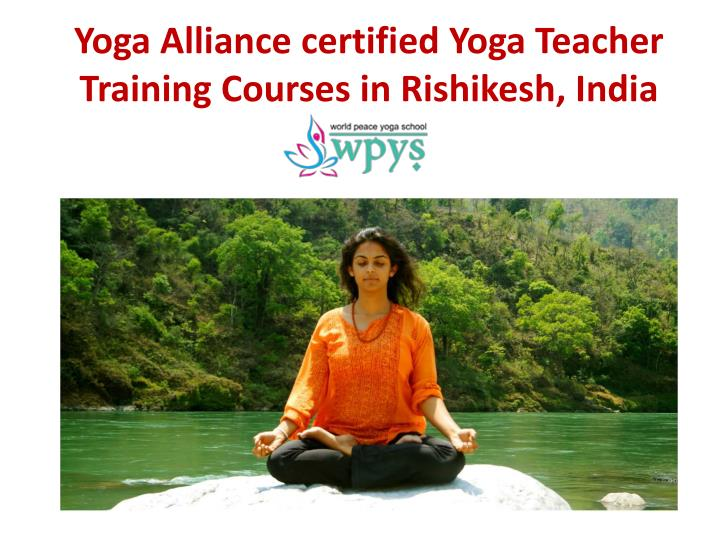 Yoga alliance certified yoga teacher training courses in rishikesh india