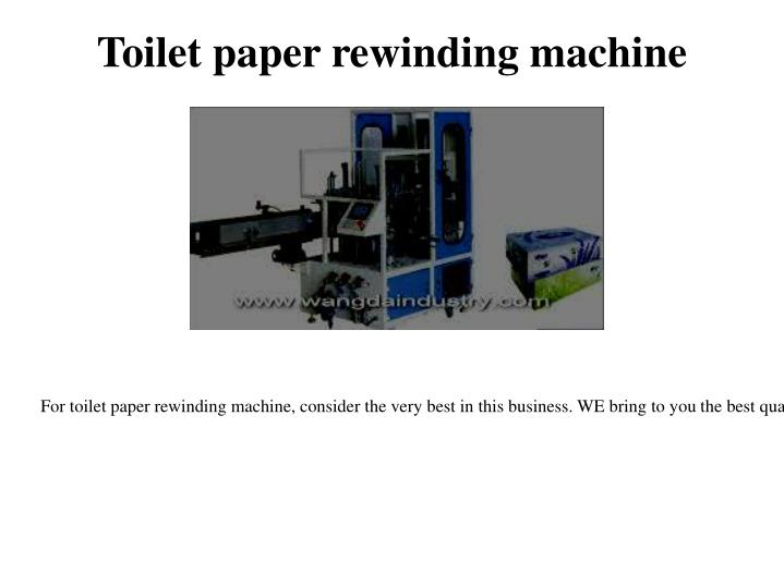 Toilet paper rewinding machine