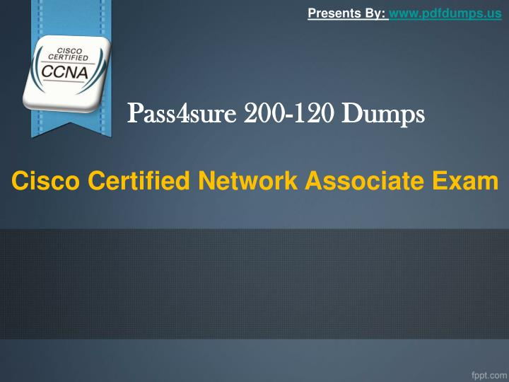 Pass4sure 200 120 dumps