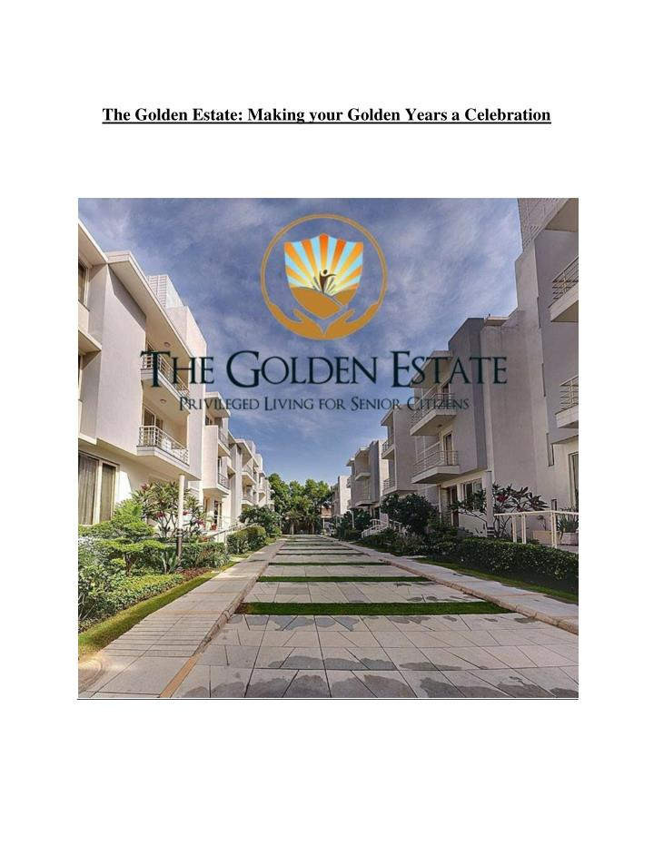 The Golden Estate: Making your Golden Years a Celebration