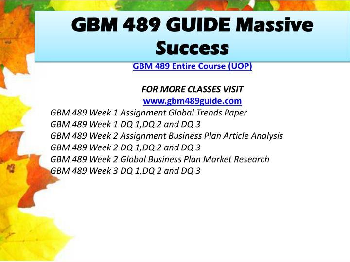 GBM 489 GUIDE Massive Success