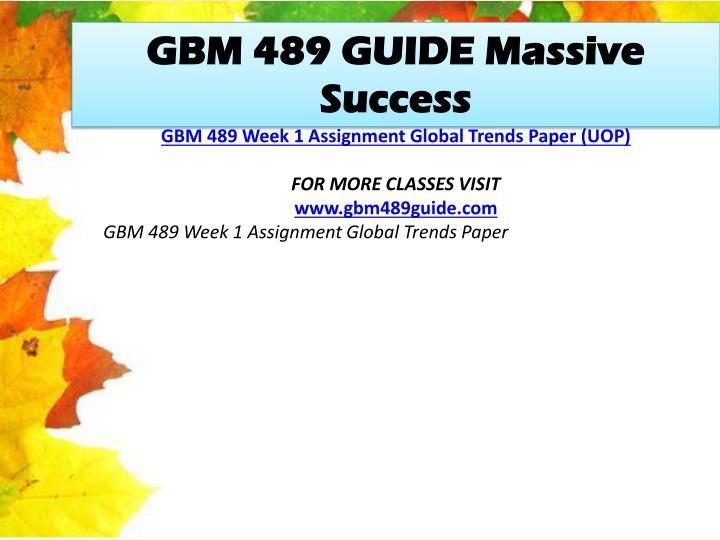 GBM 489 GUIDE Massive Success