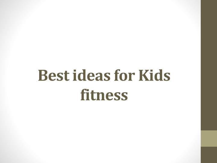 Best ideas for kids fitness
