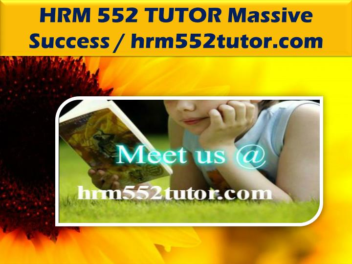 HRM 552 TUTOR Massive Success / hrm552tutor.com