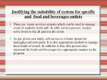 justifying the suitability of system for specific and food and beverages outlets