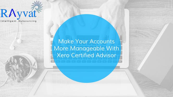 Make your accounts more manageable with xero certified advisor
