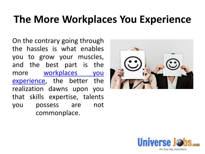 The more workplaces you experience