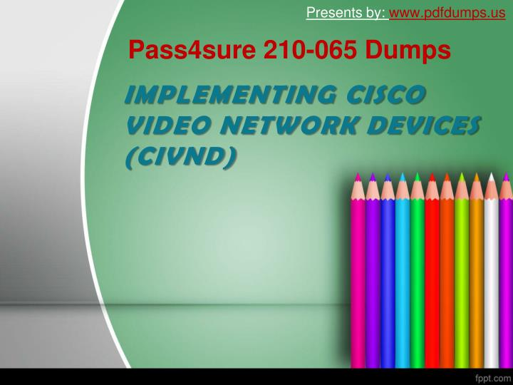 IMPLEMENTING CISCO VIDEO NETWORK DEVICES (CIVND)