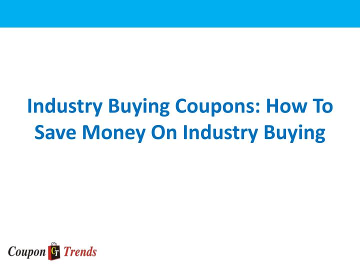 Industry buying coupons how to save money on industry buying