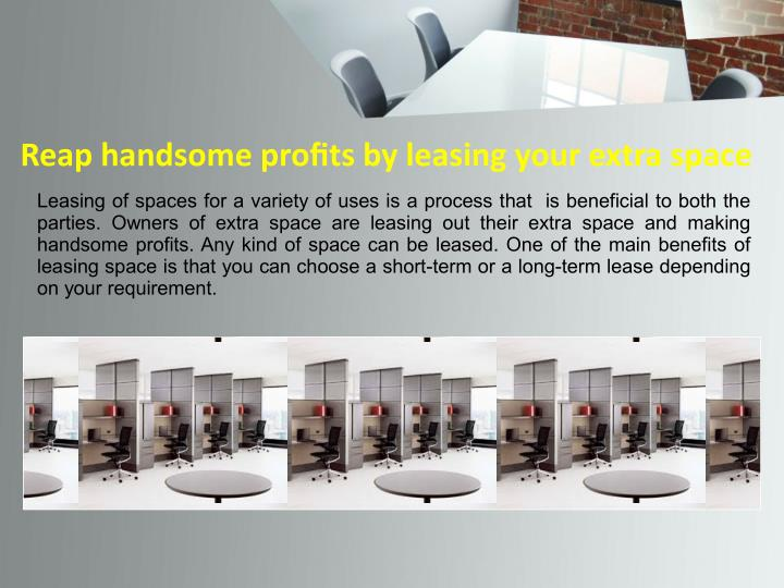 Reap handsome profits by leasing your extra space