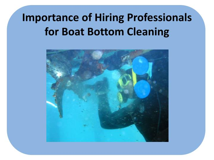 Importance of hiring professionals for boat bottom cleaning