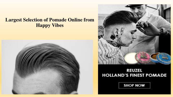 Largest Selection of Pomade Online from Happy Vibes