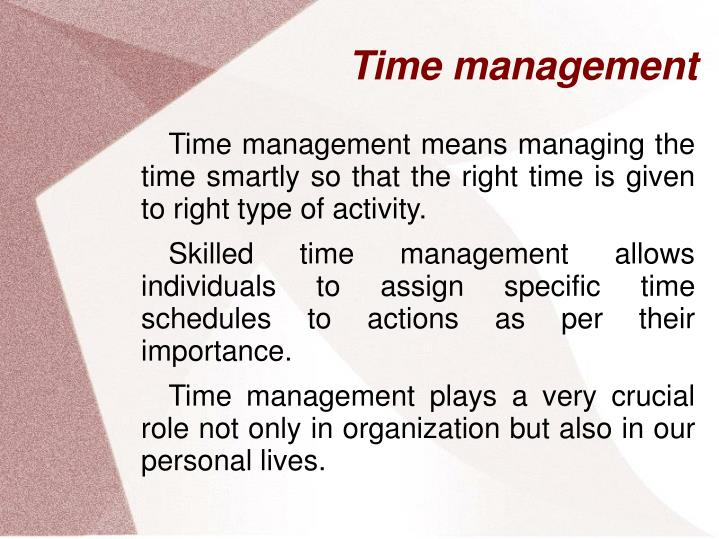 assignment time management skills Good time management is essential to success at university planning your time allows you to spread your work over a session, avoid a 'traffic jam' of work, and cope with study stress.