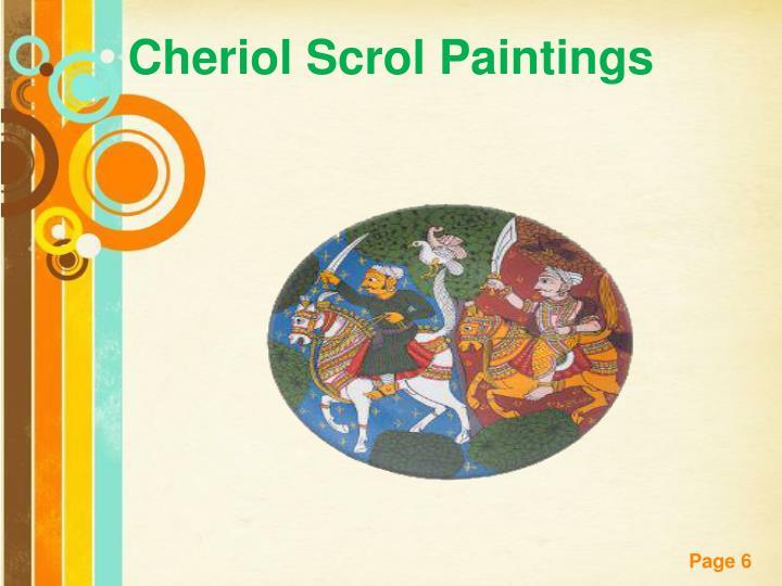 Cheriol Scrol Paintings