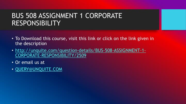 BUS 508 ASSIGNMENT 1 CORPORATE RESPONSIBILITY