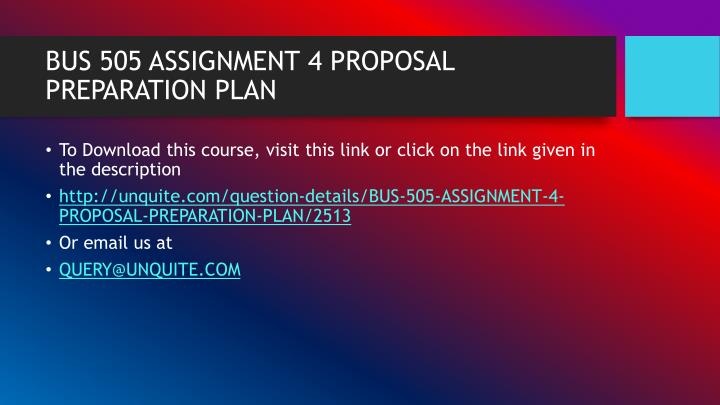 Bus 505 assignment 4 proposal preparation plan1