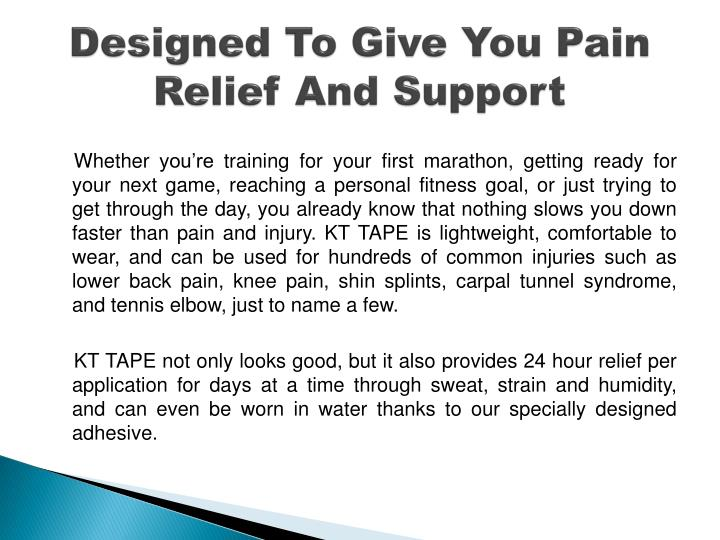 Designed To Give You Pain Relief And Support