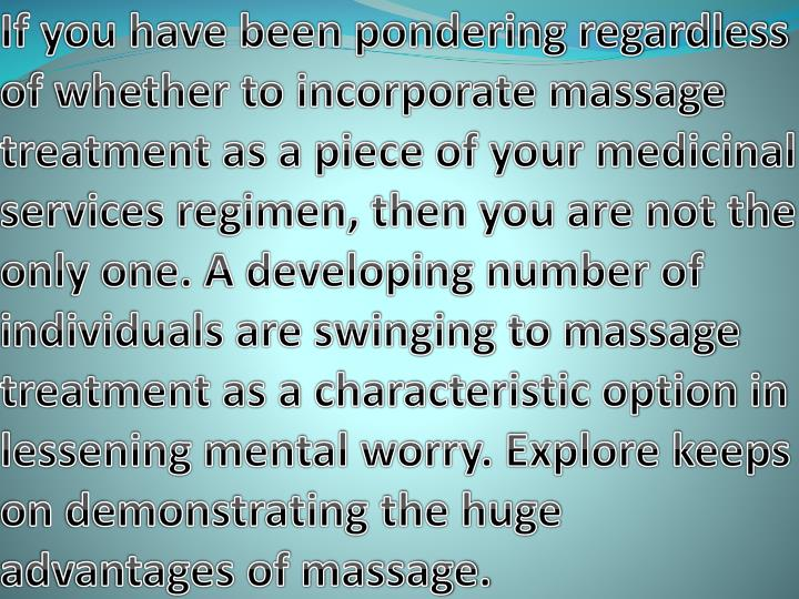 If you have been pondering regardless of whether to incorporate massage treatment as a piece of your medicinal services regimen, then you are not the only one. A developing number of individuals are swinging to massage treatment as a characteristic option in lessening mental worry. Explore keeps on demonstrating the huge advantages of massage.
