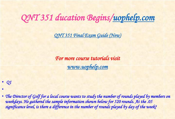 Qnt 351 ducation begins uophelp com1
