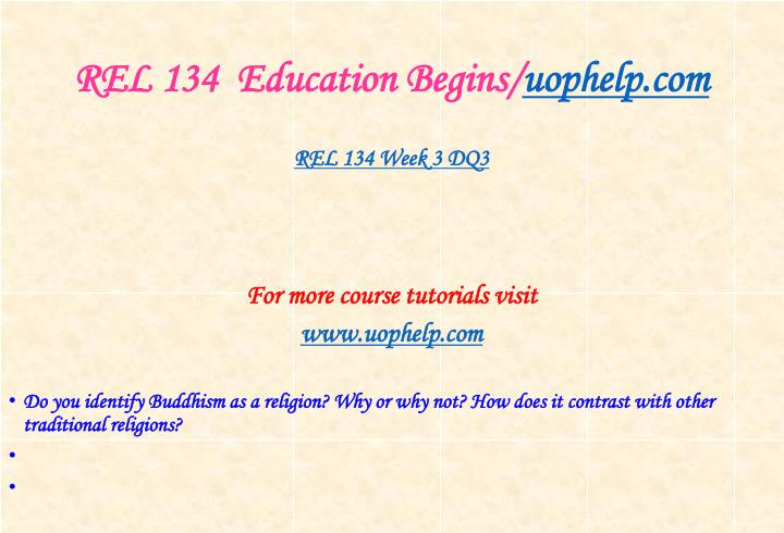 REL 134  Education Begins/
