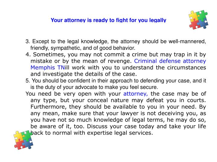 Your attorney is ready to fight for you legally