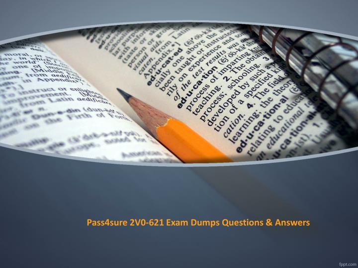 Pass4sure 2v0 621 practice exam questions answers