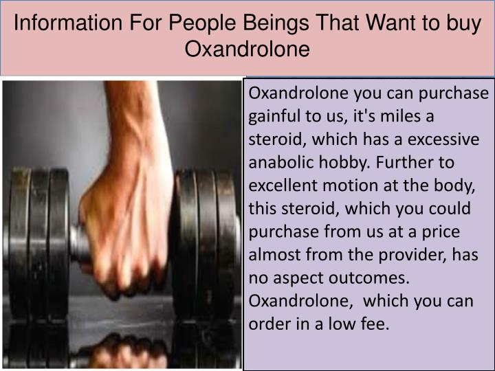 Information for people beings that want to buy oxandrolone