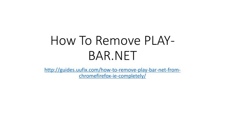 How To Remove PLAY-BAR.NET