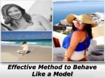 effective method to behave like a model