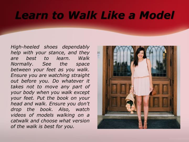 Learn to Walk Like a Model